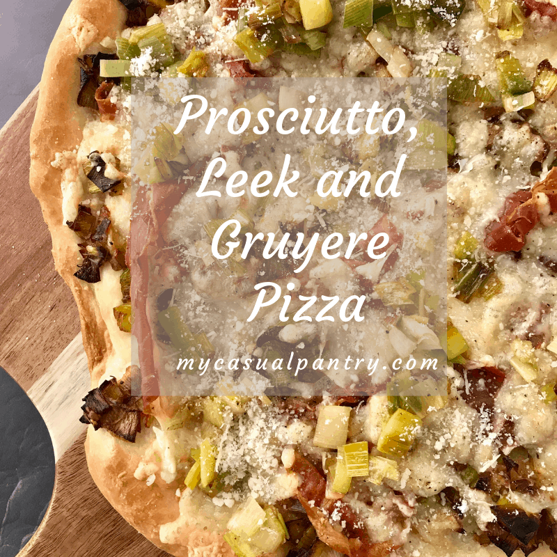 Prosciutto Leek and Gruyere Pizza