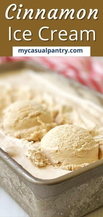 cinnamon ice cream in a loaf pan.